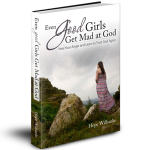 eBook Review & Giveaway – Even Good Girls Get Mad At God